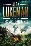 TESLAS GEHEIMNIS (Project 5): Thriller - Alex Lukeman
