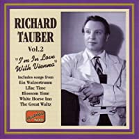 Richard Tauber: I'm in Love with Vienna, Vol. 2 (2006-08-01)