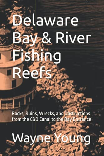 Compare Textbook Prices for Delaware Bay & River Fishing Reefs: Rocks, Ruins, Wrecks, and Obstructions from the C&D Canal to the Bay Entrance Mid-Atlantic Fishing Reefs  ISBN 9798472775748 by Young, Wayne,Jordan, Capt Trafton,Hutchinson Jr., Jim,MacElrevey, Capt Daniel