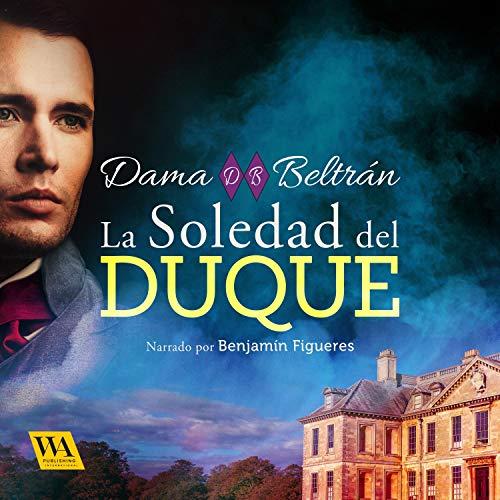 Diseño de la portada del título La soledad del Duque