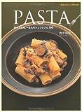 PASTA ―基本と応用、一生ものシェフレシピ100