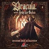 Dracula und der Zirkel der Sieben: Folge 04: Hinter den Schatten