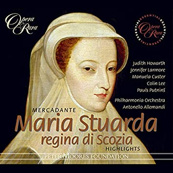 Mercadante: Maria Stuarda regina di Scozia (Highlights)