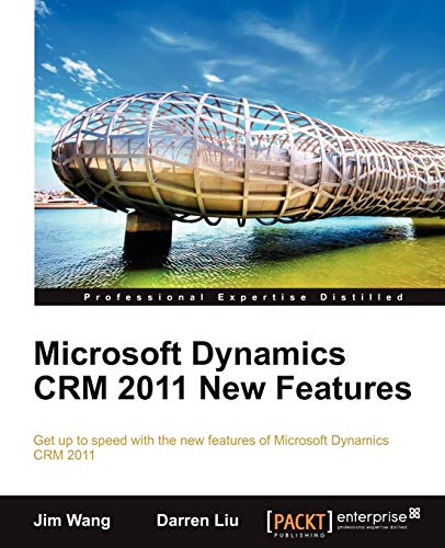 Microsoft Dynamics CRM 2011 New Features (English Edition): The Real-World Tutorial