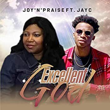 Excellent God (feat. Jayc)
