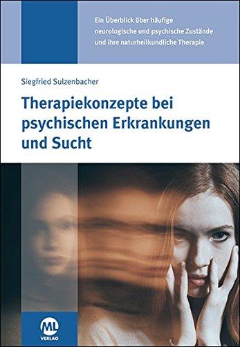 Therapiekonzepte bei psychischen Erkrankungen und Sucht: in der Naturheilpraxis