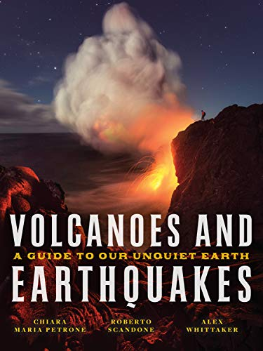 Compare Textbook Prices for Volcanoes and Earthquakes: A Guide To Our Unquiet Earth  ISBN 9781588346551 by Petrone, Chiara Maria,Scandone, Roberto,Whittaker, Alex
