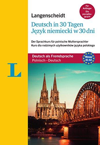 Langenscheidt Deutsch in 30 Tagen: Der Sprachkurs für polnische Muttersprachler, Deutsch als Fremdsprache, Polnisch-Deutsch