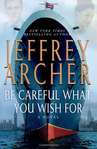 Be Careful What You Wish For (The Clifton Chronicles) by Archer, Jeffrey (2014) Hardcover