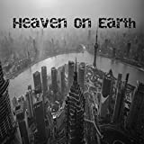 Heaven on Earth [Explicit]