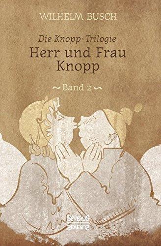 Herr und Frau Knopp: Band 2 der Knopp-Trilogie