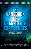 The Handbook of Near-Death Experiences: Thirty Years of Investigation