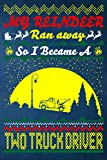 My Reindeer Ran Away So I Became A Two Truck Driver - Perfect Gift for Mens Tow Truck Driver : Blank Lined Notebook Journal: Gift for Truck Driver - ... notes or writing down your thought and ideas.