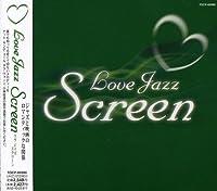 Love Jazz Screen by Love Jazz Screen (2008-01-13)