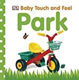 Baby Touch and Feel: Park - DK