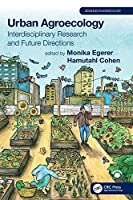 Urban Agroecology: Interdisciplinary Research and Future Directions (Advances in Agroecology)