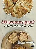 ¿Hacemos pan? (Gastronomía)