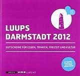 LUUPS - DARMSTADT 2012: Gutscheine für Essen, Trinken, Freizeit und Kultur