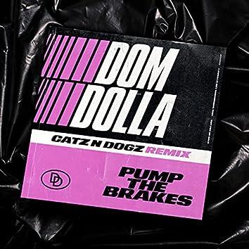 Pump the Brakes (Catz 'n Dogz Remix)
