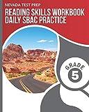 NEVADA TEST PREP Reading Skills Workbook Daily SBAC Practice Grade 5: Preparation for the Smarter Balanced ELA/Literacy Tests