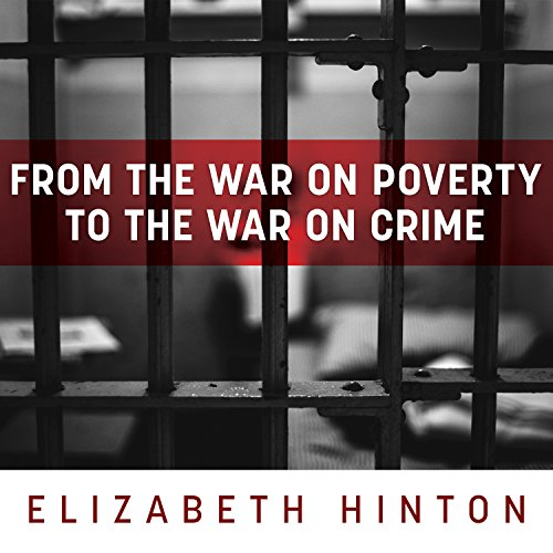 From the War on Poverty to the War on Crime audiobook cover art