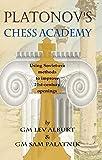 Platonov's Chess Academy: Using Soviet-era Methods To Improve 21st-century Openings-Alburt, Lev Palatnik, Sam