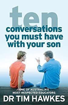 Ten Conversations You Must Have With Your Son by [Dr. Tim Hawkes]