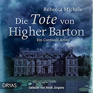 Die Tote von Higher Barton     Mabel Clarence 1              Autor:                                                                                                                                 Rebecca Michéle                               Sprecher:                                                                                                                                 Heidi Jürgens                      Spieldauer: 10 Std. und 7 Min.     250 Bewertungen     Gesamt 4,4