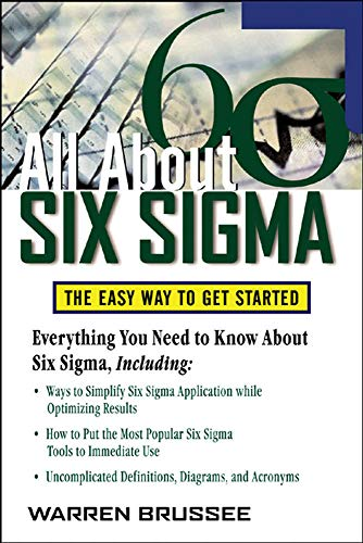 All About Six Sigma: The Easy Way to Get Started (All About Series)