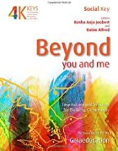 Beyond You and Me: Inspirations and Wisdom for Building Community (4 Keys to Sustainable Communities)