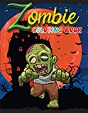 Zombie Coloring Book: Scary Designs Coloring Pages for Everyone, Adults, Teenagers, Tweens, Older Kids, ... Practice for Stress Relief & Relaxation(Activity Book)