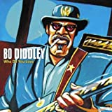 Who Do You Love von Bo Diddley