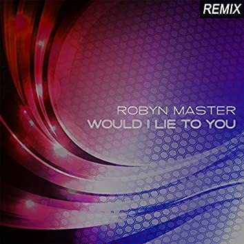 Would I Lie to You (Remix)