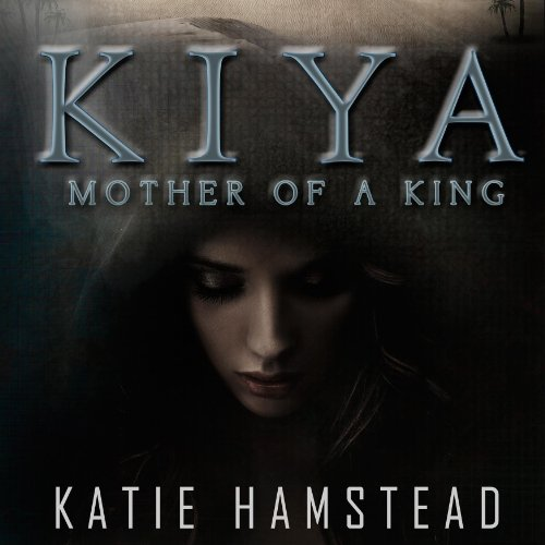 KIYA: Mother of a King audiobook cover art
