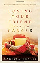 Loving Your Friend Through Cancer: Moving Beyond