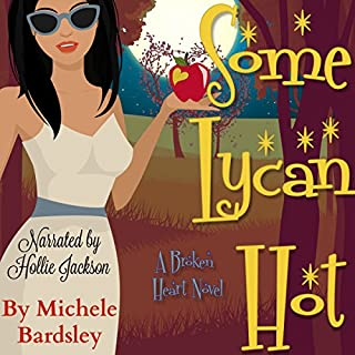 Some Lycan Hot     Broken Heart Paranormal Romance Series, Book 10              By:                                                                                                                                 Michele Bardsley                               Narrated by:                                                                                                                                 Hollie Jackson                      Length: 2 hrs and 13 mins     7 ratings     Overall 4.4