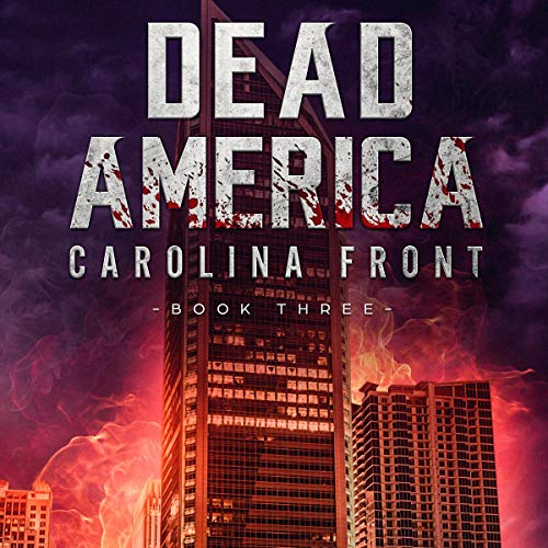 Dead America: Carolina Front: Book Three cover art
