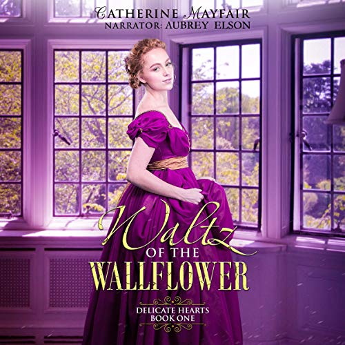 Waltz of the Wallflower Audiobook By Catherine Mayfair cover art