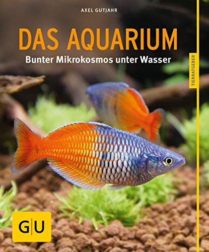 Das Aquarium: Bunter Mikrokosmos im Becken (GU Tierratgeber) (German Edition)