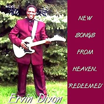 """New Songs From Heaven...""""Redeemed"""""""