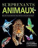 Surprenants animaux : Les animaux comme vous ne les avez jamais vus !