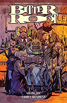Bitter Root Vol. 1: Family Business by [David F. Walker, Chuck Brown, Sanford Greene]