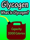 Glycogen, What Is Glycogen?