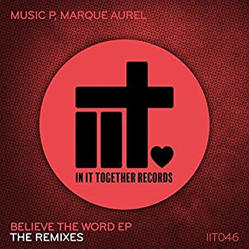 Believe The Word EP - The Remixes