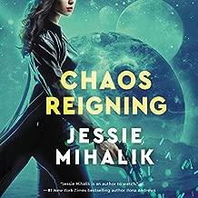 Chaos Reigning: A Novel: The Consortium Rebellion, Book 3