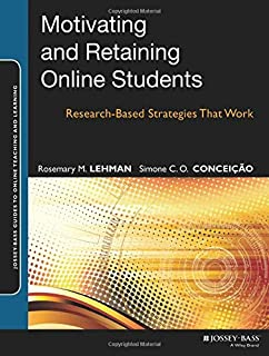 Motivating and Retaining Online Students: Research–Based Strategies That Work