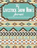 The Livestock Show Mom's Journal (turquoise and peach aztec): A Recordkeeping Book for Youth Stock Shows