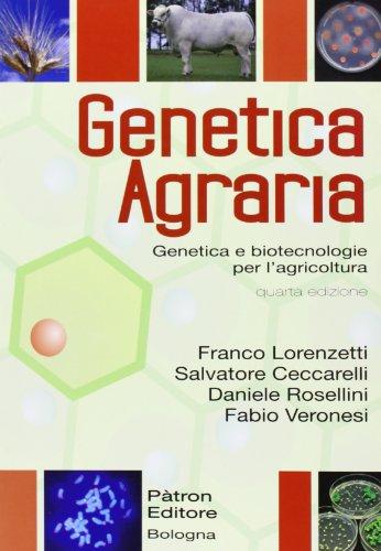 Genetica agraria. Genetica e bitecnologie per l'agricoltura
