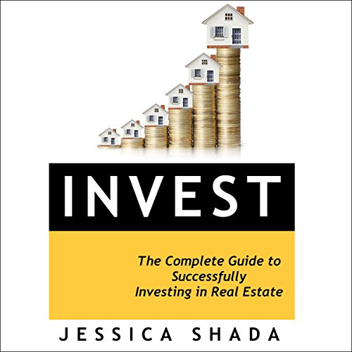 Invest: The Complete Guide to Successfully Investing in Real Estate audiobook cover art
