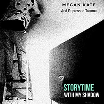 Story Time With My Shadow